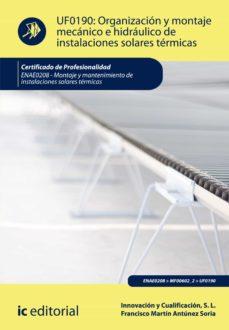 organización y montaje mecánico e hidráulico de instalaciones solares térmicas. enae0208 (ebook)-ricardo quintanilla piña-9788417224752