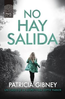 Ebook para share market descarga gratuita NO HAY SALIDA (SERIE LOTTIE PARKER 4) de PATRICIA GIBNEY 9788417333652 in Spanish