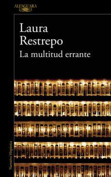 Leer descarga de libro LA MULTITUD ERRANTE de LAURA RESTREPO