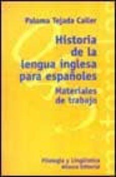 Cdaea.es Historia De La Lengua Inglesa Para Españoles: Materiales De Traba Jo Image