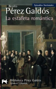 la estafeta romantica (episodios nacionales, 26 / tercera serie)-benito perez galdos-9788420669052