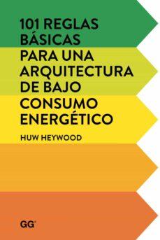 101 reglas basicas para una arquitectura de bajo consumo energetico-huw heywood-9788425228452