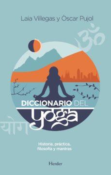 diccionario del yoga (ebook)-laia villegas-oscar pujol-9788425442452