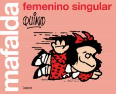Descargar y leer MAFALDA: FEMENINO SINGULAR gratis pdf online 1