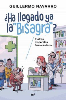 Descargar inglés ebook pdf ¿HA LLEGADO YA LA BISAGRA?: Y OTROS DISPARATES FARMACEUTICOS de GUILLERMO NAVARRO