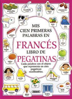 mis primeras cien palabras en frances (libro de pegatinas)-heather amery-9788430593552