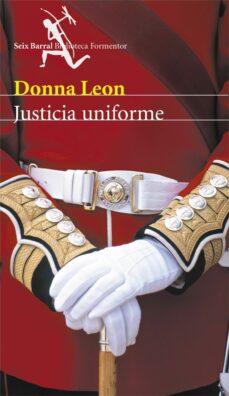 Ebooks descargar archivos txt JUSTICIA UNIFORME (Literatura española) CHM iBook MOBI de DONNA LEON