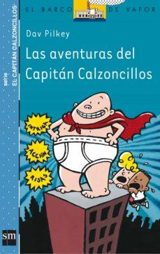Descargar LAS AVENTURAS DEL CAPITAN CALZONCILLOS gratis pdf - leer online