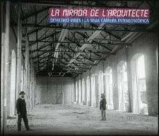 Concursopiedraspreciosas.es La Mirada De L Arquitecte: Demetrio Ribes I La Seua Camara Estere Oscopica Image