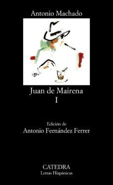 Descarga gratuita de Ebooks finder JUAN DE MAIRENA  (T. 1) (Literatura española) de VV.AA., ANTONIO MACHADO