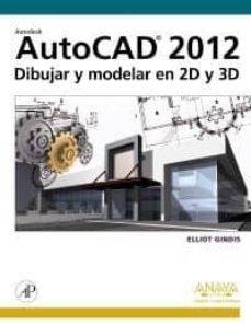 Trailab.it Autocad 2012: Dibujar Y Modelar En 2d Y 3d (Diseño Y Creatividad) Image