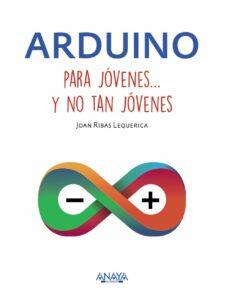 arduino para jovenes y no tan jovenes-joan ribas lequerica-9788441537552