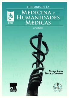 Descargar libros gratis j2me HISTORIA DE LA MEDICINA Y HUMANIDADES MEDICAS de M.A. SANCHEZ GONZALEZ 9788445821152 in Spanish DJVU MOBI