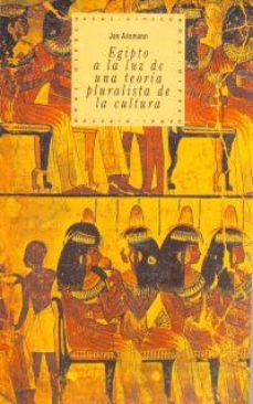egipto: a la luz de una teoria pluralista de la cultura-jan assmann-9788446005452