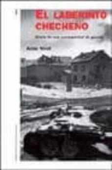 Garumclubgourmet.es El Laberinto Checheno: Diario De Un Corresponsal De Guerra Image