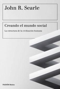 Upgrade6a.es Creando El Mundo Social: La Estructura De La Civilizacion Humana Image
