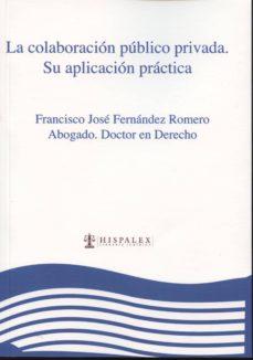 COLABORACIÓN PUBLICO PRIVADA: SU APLICACION PRACTICA - FRANCISCO JOSE ROMERO FERNANDEZ | Triangledh.org