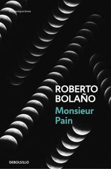 Bestseller libros pdf descarga gratuita MONSIEUR PAIN 9788466337052 ePub de ROBERTO BOLAÑO en español