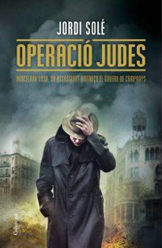 Descargar libros de epub de google OPERACIO JUDES de JORDI SOLE (Spanish Edition) iBook