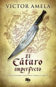 E-books descarga gratuita italiano EL CATARO IMPERFECTO 9788466653152 de VICTOR AMELA (Spanish Edition) RTF PDF FB2