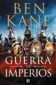 Descarga gratuita de libro GUERRA DE IMPERIOS de BEN KANE (Literatura española) 9788466664752 PDF CHM