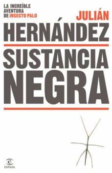 Libros de computadora gratis para descargar SUSTANCIA NEGRA in Spanish de JULIAN HERNANDEZ 9788467043952