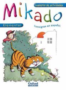 mikado (cuaderno de actividades) (elemental)-9788467304152