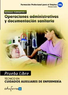 Ebooks gratuitos en línea sin descarga PRUEBAS LIBRES PARA LA OBTENCION DEL TITULO DE TECNICO DE CUIDADO S AUXILIARES DE ENFERMERIA: OPERACIONES ADMINISTRATIVAS Y DOCUMENTACION SANITARIA.  CICLO FORMATIVO DE GRADO MEDIO: CUIDADOS AUXILIARES (Literatura española) de  9788467659252 iBook PDB