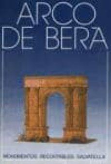 Descarga gratuita bookworm 2 ARCO DE BERA (MONUMENTOS RECORTABLES SALVATELLA) de F. SALVA RIBAS en español 9788472103252