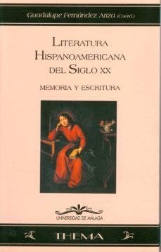 Padella.mx Literatura Hispanoamericana Del Siglo Xx: Memoria Y Escritura Image
