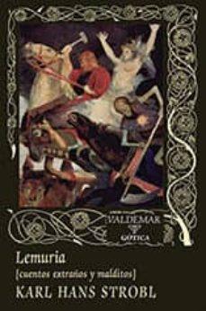 Libros de computación gratuitos en pdf para descargar. LEMURIA: CUENTOS EXTRAÑOS Y MALDITOS  (Spanish Edition) 9788477028352 de KARL HANS STROBL