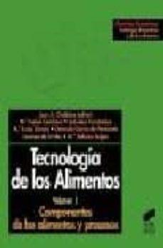 Libros gratis para descargar en formato pdf. TECNOLOGIA DE LOS ALIMENTOS (T.I): COMPONENTES DE LOS ALIMENTOS Y PROCESOS