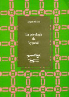 la psicologia de vygotski (5ª ed.)-angel riviere-9788477744252