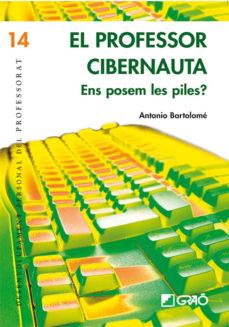 el professor cibernauta (ebook)-antonio bartolome-9788478277834
