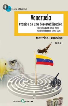 Descargar libros gratis en google I. VENEZUELA: CRONICA DESESTABILIZACION (0 A LA IZQUIERDA) 9788478847952 de MAURICE LEMOINE en español