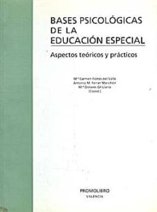 BASES PSICOLOGICAS DE LA EDUCACION ESPECIAL: ASPECTOS TECNICOS Y PRACTICOS - VV.AA.   Adahalicante.org
