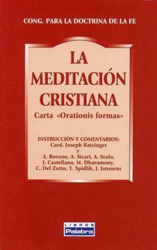 Enmarchaporlobasico.es La Meditacion Cristiana: Carta Orationis Formas (2ª Ed.) Image