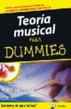 Descargar TEORIA MUSICAL PARA DUMMIES: TODO LO QUE NECESITAS PARA COMPONER, ANALIZAR Y ENTENDER LA MUSICA gratis pdf - leer online