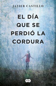 Descarga gratuita de audiolibros de iTunes EL DIA QUE SE PERDIO LA CORDURA de JAVIER CASTILLO in Spanish