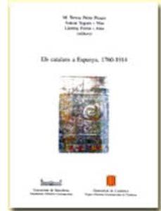 els catalans a espanya, 1760-1914-antoni segura-maria teresa perez picazo-llorenc ferrer i alos-9788486574352