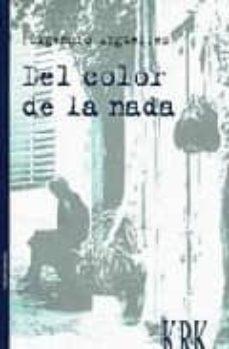 DEL COLOR DE LA NADA - FULGENCIO ARGÜELLES | Triangledh.org