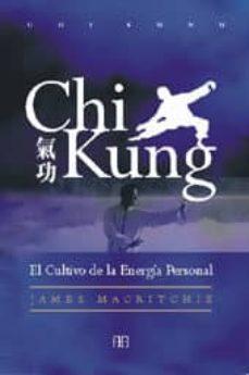 chi kung: el cultivo de la energia personal (3ª ed.)-james macritchie-9788489897052