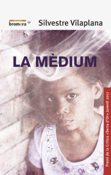 Ebook descarga gratuita deutsch pdf LA MEDIUM (VALENCIÀ) (Literatura española) de SILVESTRE VILAPLANA 9788490266052