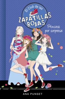 Vinisenzatrucco.it El Club De Las Zapatillas Rojas 14: Princess Por Sorpresa Image