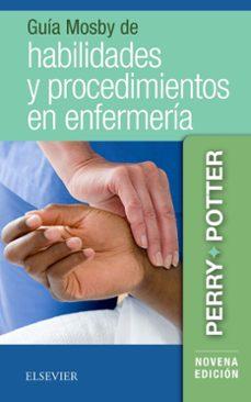 Descargar libros google libros pdf en línea GUÍA MOSBY DE HABILIDADES Y PROCEDIMIENTOS EN ENFERMERÍA (9ª ED.)