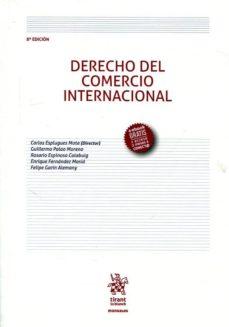 derecho del comercio internacional 8ª ed 2017-guillermoespinosa calabuig, rosarioespluges mota,carlos palao moreno-9788491694052
