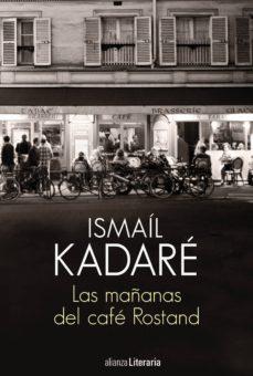 las mañanas del café rostand (ebook)-ismail kadare-9788491812852