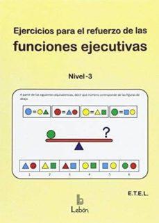 Descargar EJERCICIOS PARA EL REFUERZO DE LAS FUNCIONES EJECUTIVAS: NIVEL 3 gratis pdf - leer online