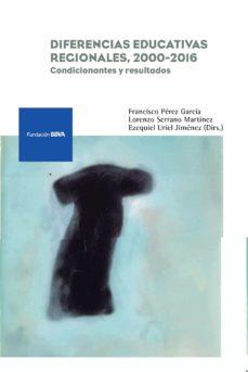 Emprende2020.es Diferencias Educativas Regionales, 2000-2016: Condicionantes Y Re Sultados Image