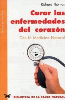 Descargas de libros de texto electrónicos CURAR LAS ENFERMEDADES DEL CORAZON: CON LA MEDICINA INTEGRADA de RICHARD THOMAS 9788493303952 in Spanish
